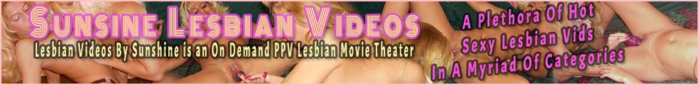 Click Here to return to Sunshine's Lesbian VOD